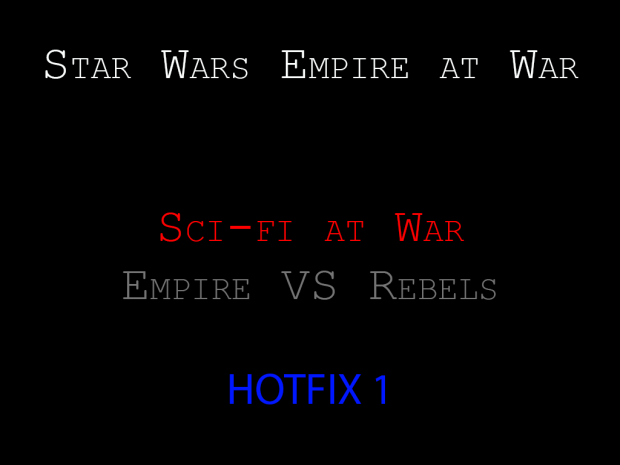 Star Wars Sci-Fi at War: Silver Edition Hotfix 1.0