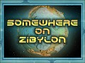 Somewhere on ZibylonV0.91 (Free Demo)