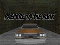 Prepare to Die Pack - Release V 1.0