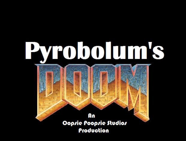 Pyrobolum's Doom ***BETA DEMO VERSION THINGY***