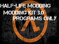 Half-Life Modding Kit 3.0 Programs Only