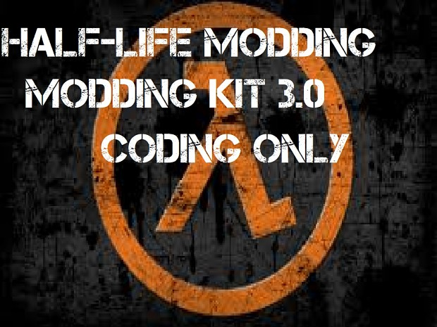Half-Life Modding Kit 3.0 Coding Only