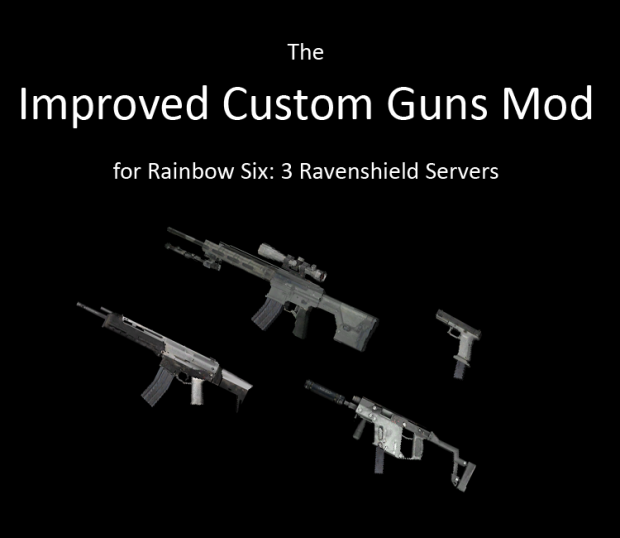 Improved Custom Guns Mod