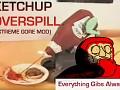 Ketchup Overspill Gore Mod