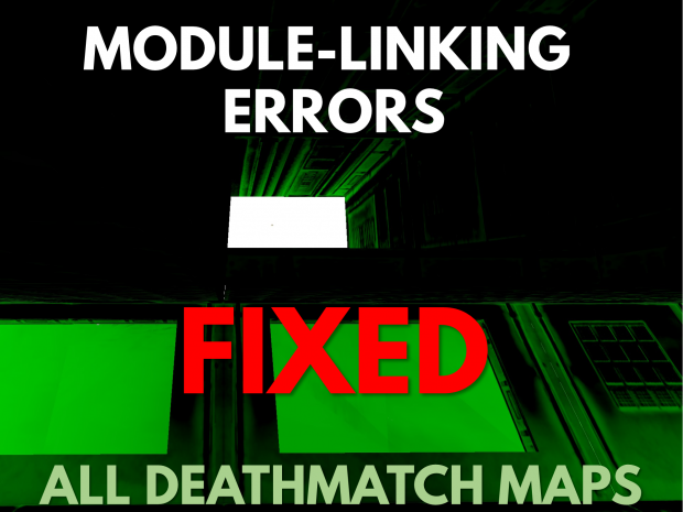 Module Linking Fixes for Multiplayer Maps