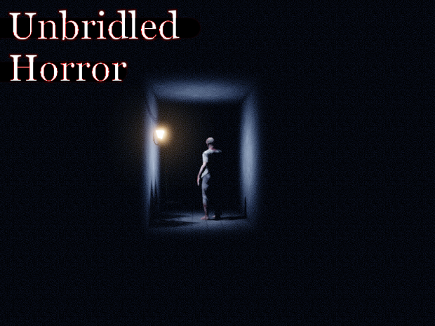 Unbridled Horror Demo (Old version)