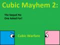 Cubic Mayhem 2: Cubic Warfare 1.01