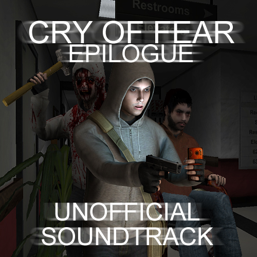 Cry of Fear Epilogue Unoffical Soundtrack