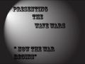 Wave wars
