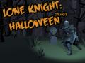 Lone Knight Halloween Demo   MacOS
