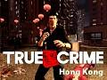 True crime Hong Kong 0.7 demo