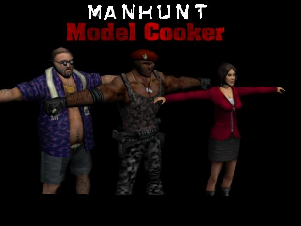 Manhunt Model Cooker