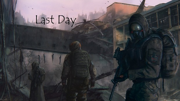 S.T.A.L.K.E.R.: Last Day - version 1.2