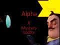 Hello Neighbor Alpha X Mystery Update