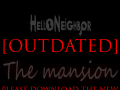 [OUTDATED] Hello Neighbor The Mansion