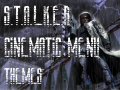 S.T.A.L.K.E.R.: CoC Cinematic Menu Themes