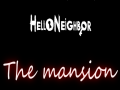 Hello Neighbor The Mansion Mod Final Version