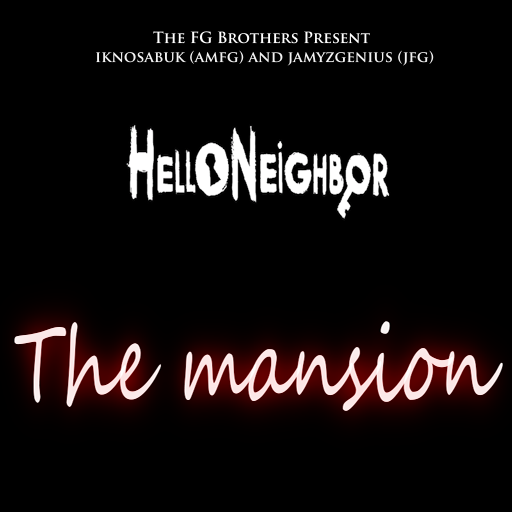 Hello Neighbor The Mansion Mod Final Version