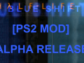PS2 Blue Shift: Alpha release