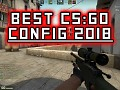 CS:GO Best Config 2018 / Super Aim / Better FPS