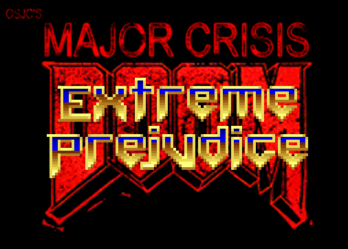 Major Crisis - 'Extreme Prejudice'