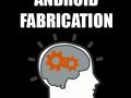 AndroidFabrication