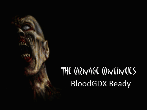 The Carnage Continues (BloodGDX Ready)
