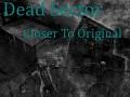 Dead Sector ( Closer To Original )