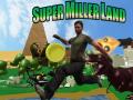 Super Miller Land