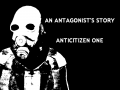 An Antagonist's Story: Anticitizen One