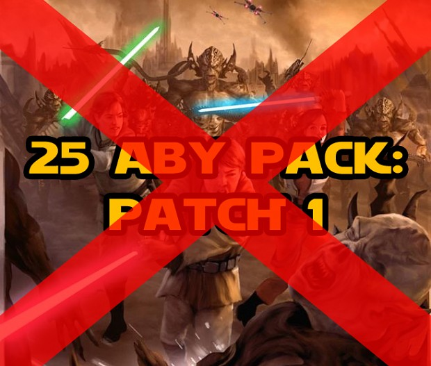 [OLD] 25 ABY Pack: Patch 1