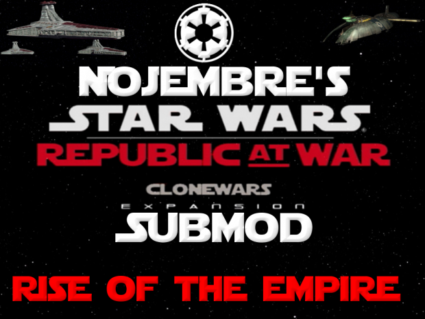 OLD - RaW Submod 1.3 (Rise of the Empire)