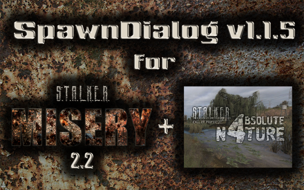 SpawnDialog v1.1.5 for MISERY 2.2 and AN v4.04