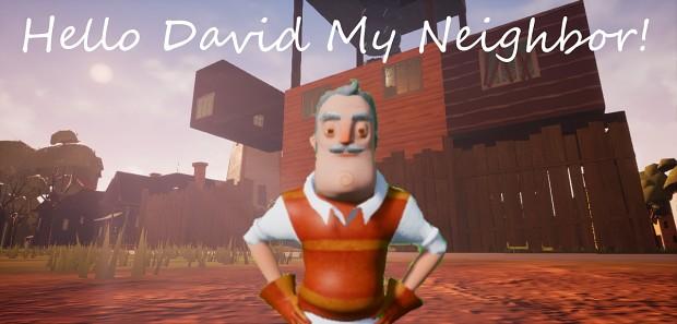 Hello David My Neighbor v1.1