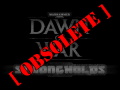 [OBSOLETE] Dawn of War: Strongholds [v1.7.1 patch]