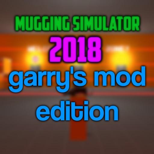 Mugging Simulator 2018: GMOD EDITION
