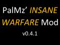 PalMz' Insane Warfare Mod v0.4.1 (outdated)