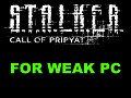 S T A L K E R Call of Pripyat for weak pc