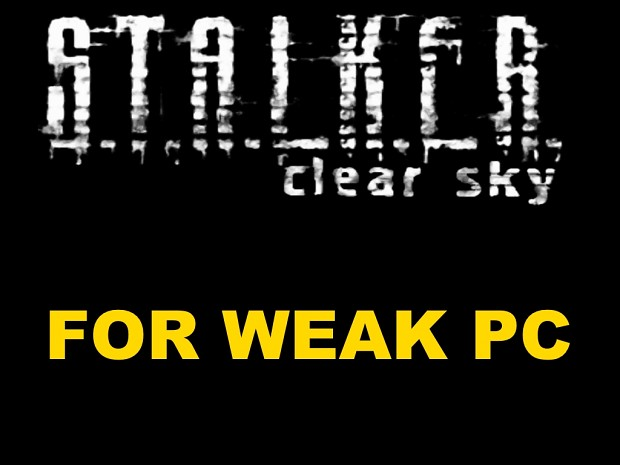 S.T.A.L.K.E.R Clear Sky for weak pc