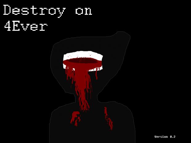 DestroyOn4Ever V0.2