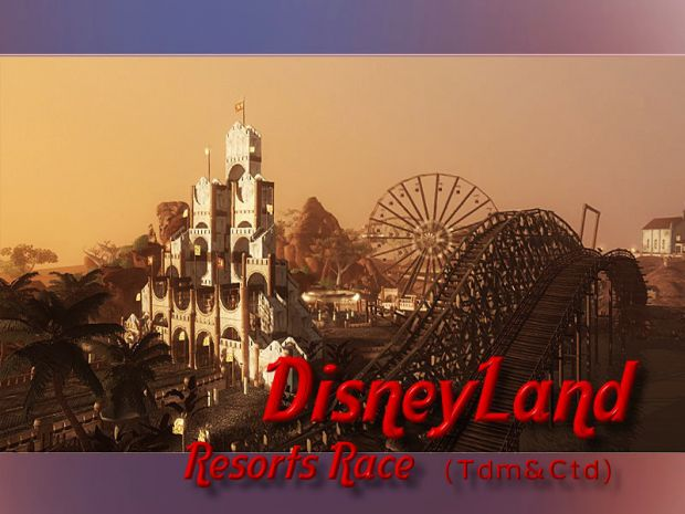 DisneyLand Resorts Race ( also CTD TDM)