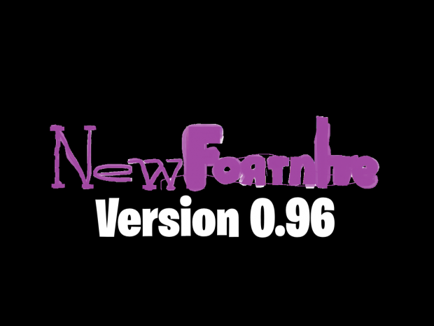 NewFORTNiTe Version 0.96