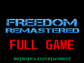 FREEDOM REMASTERED- Full Game