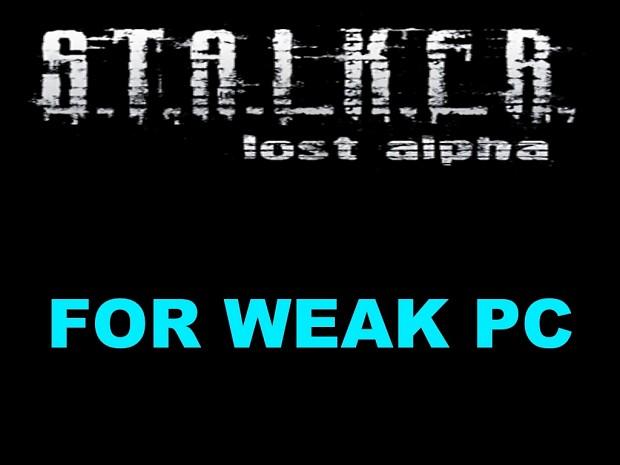 S.T.A.L.K.E.R. Lost Alpha for weak pc