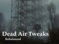 Dead Air Tweaks Rebalanced