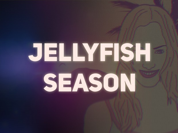Jellyfish Season