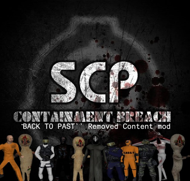 SCP   Containment Breach Removed Content mod 1 0