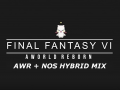 Final Fantasy VI - AWR/NOS - Hybrid Mix 1.2