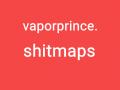 vaporprince.shitmaps
