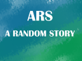 ARS:A Random Story V0.3(ALPHA)